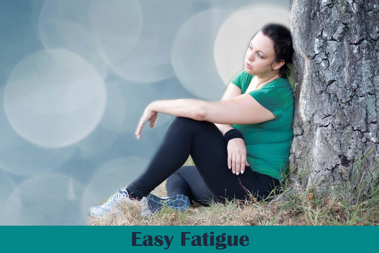 Easy Fatigue (Tiredness)