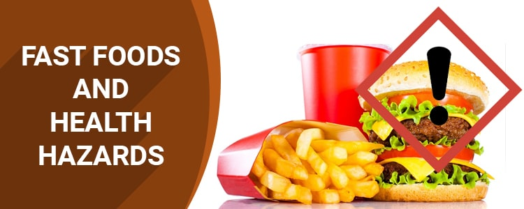 FAST FOODS AND HEALTH HAZARDS