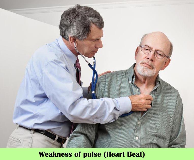 Weakness of pulse (Heart Beat)